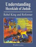 Understanding Hezekiah of Judah: Rebel King and Reformer cover photo
