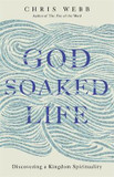 God-Soaked Life: Discovering a Kingdom Spirituality cover photo