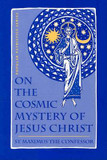St. Maximus the Confessor: Patristics on the Cosmic Mystery of Jesus Christ cover photo