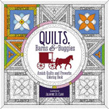 Quilts, Barns and   Buggies Adult Coloring Book: Amish Quilts and Proverbs Coloring Book cover photo