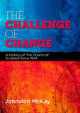 The Challenge of Change: A History of the Church of Scotland Since 1945 cover photo