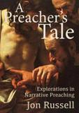 Preacher's Tale, A: Explorations in Narrative Preaching cover photo
