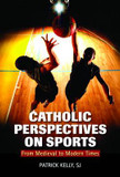 Catholic Perspectives on Sports: From Medieval to Modern Times cover photo
