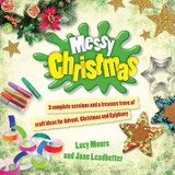 Messy Christmas: 3 Complete Sessions and a Treasure Trove of Craft Ideas for Advent, Christmas and Epiphany cover photo