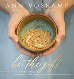 Be the Gift: Let Your Broken Be Turned into Abundance cover photo
