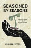 Seasoned by Seasons: Flourishing in life's experiences cover photo