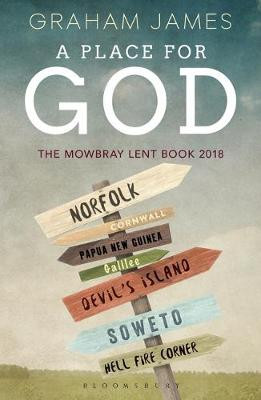 Place for God, A: The Mowbray Lent Book 2018 cover photo