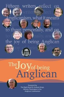 The Joy of being Anglican: Fifteen writers reflect on Anglicanism, what it means to them personally, and on the joy of being Anglican cover photo