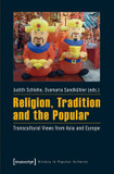 Religion, Tradition and the Popular: Transcultural Views from Asia and Europe cover photo