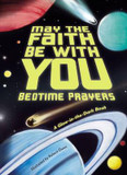May the Faith Be With You: Bedtime Prayers cover photo