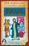 Paul, Man on a Mission: The Life and Letters of an Adventurer for Jesus [9780745977393]