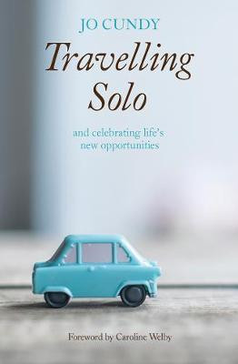Travelling Solo: and celebrating life's new opportunities cover photo