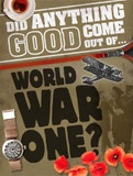 Did Anything Good Come Out of... WWI? cover photo