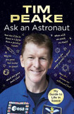 Ask an Astronaut: My Guide to Life in Space (Official Tim Peake Book) cover photo