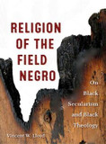 Religion of the Field Negro: On Black Secularism and Black Theology cover photo