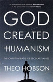God Created Humanism: The Christian Basis Of Secular Values [9780281077434]