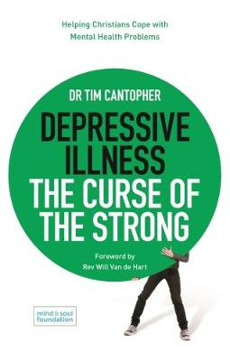 Depressive Illness: The Curse of the Strong: Helping Christians Cope with Mental Health Problems cover photo