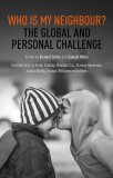 Who Is My Neighbour?: The Global And Personal Challenge cover photo