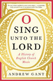 O Sing unto the Lord: A History of English Church Music cover photo