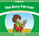 The Busy Farmer: Matthew 13: Listen and Obey cover photo