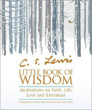 C.S. Lewis' Little Book of Wisdom: Meditations on Faith, Life, Love and Literature cover photo