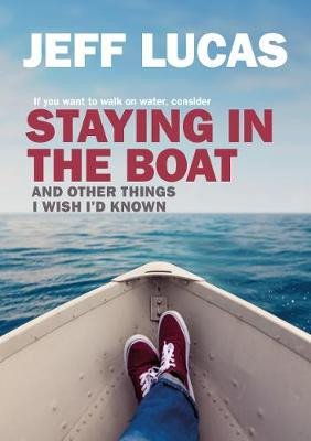 Staying in the Boat: And Other Things I Wish I'd Known cover photo