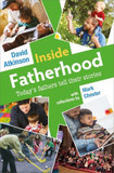 Inside Fatherhood: Today's fathers tell their stories [9780857465696]
