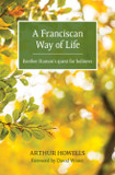 Franciscan Way of Life, A: Brother Ramon's quest for holiness [9780857466624]