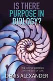 Is There Purpose in Biology?: The cost of existence and the God of love cover photo