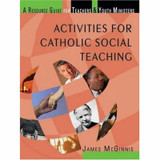Activities for Catholic Social Teaching: A Resource Guide for Teachers and Youth Ministers cover photo