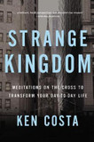Strange Kingdom: Meditations on the Cross to Transform Your Day to Day Life cover photo