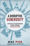 Disruptive Generosity, A: Stories of Transforming Cities Through Strategic Giving cover photo