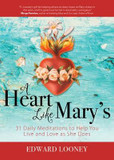 Heart Like Mary's, A: 31 Daily Meditations to Help You Live and Love as She Does cover photo