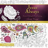 Jesus Always Adult Coloring Book:  Creative Coloring and   Hand Lettering cover photo