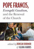 Pope Francis, Evangelii Gaudium, and the Renewal of the Church cover photo