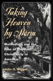 Taking Heaven by Storm: Methodism and the Rise of Popular Christianity in America cover photo