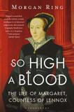 So High a Blood: The Life of Margaret, Countess of Lennox cover photo