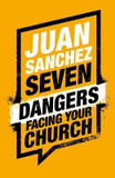 7 Dangers Facing Your Church cover photo