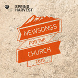 Spring Harvest Newsongs For The Church 2018 CD - Spring Harvest