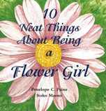 10 Neat Things About Being a Flower Girl cover photo