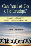 Can You Let Go of a Grudge?: Learn to Forgive and Get on with Your Life cover photo