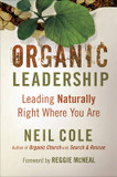 Organic Leadership: Leading Naturally Right Where You are cover photo