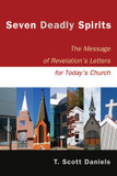 Seven Deadly Spirits: The Message of Revelation's Letters for Today's Church cover photo