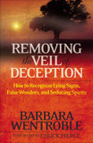 Removing the Veil of Deception: How to Recognize Lying Signs, Wonders, and Seducing Spirits cover photo