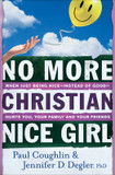 No More Christian Nice Girl: When Just Being Nice, Instead of Good, Hurts You, Your Family, and Your Friends cover photo
