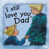 I Still Love You, Dad cover photo