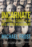 Incarnate: The Body of Christ in an Age of Disengagement cover photo