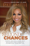 Second Chances: Finding Healing for Your Pain, Regaining Your Strength, Celebrating Your New Life cover photo