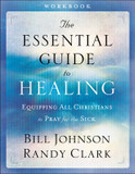 The Essential Guide to Healing: Equipping All Christians to Pray for the Sick cover photo