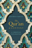 The Qur'an in Context: A Christian Exploration cover photo
